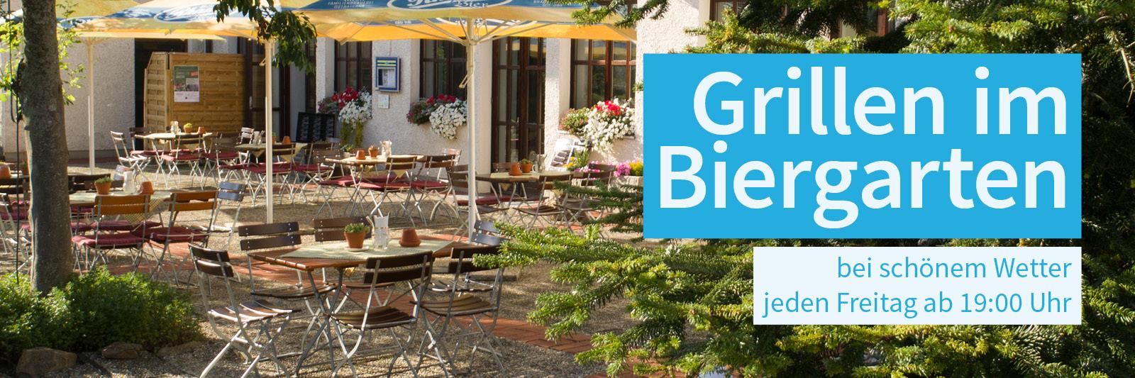 Jeden Freitag bei schönem Wetter grillen wir in unserem Biergarten für Sie